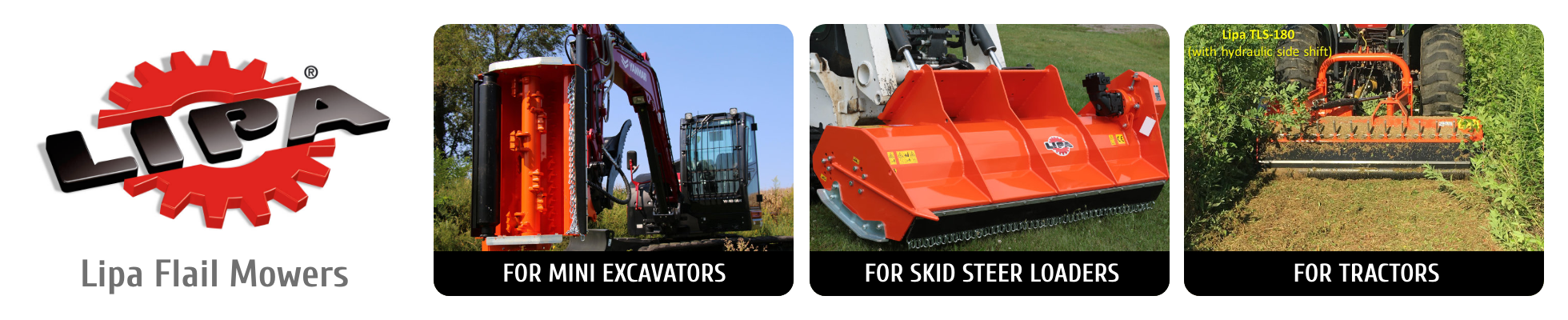 Lipa Flail Mowers for Mini Excavators, Skid Steer Loaders, and Tractors.